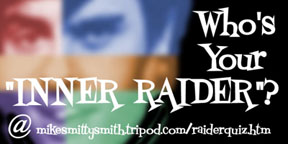 "Who's YOUR ""Inner Raider""?  Click here and find out!"